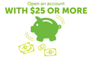 Illustration of a piggy bank with text of open an account with $25 or more